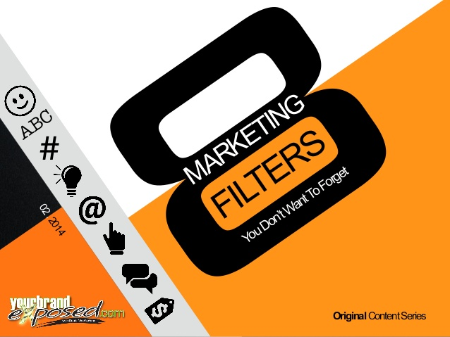 8 Marketing Filters You Don't Want To Forget