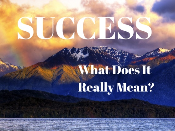 What does it really mean to be a success?