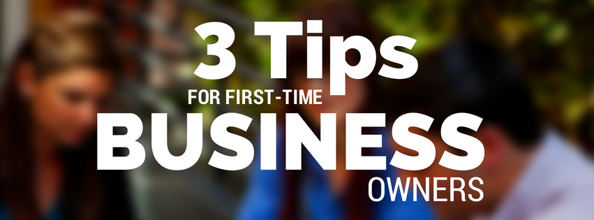 3 tips for business owners