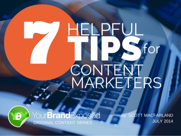7 helpful tips for content marketers
