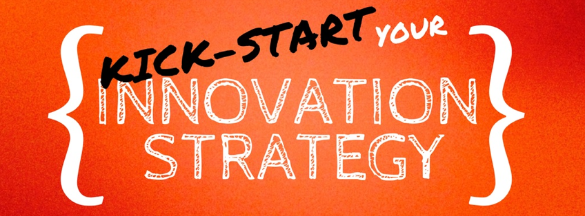KickStart Your Innovation Strategy