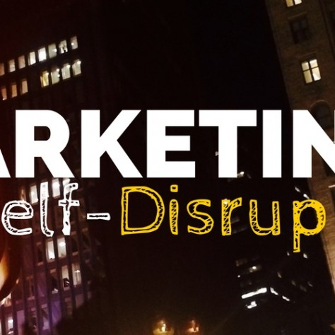 Marketing Self-Disruption