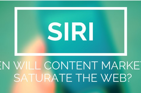 Siri, When Will Content Marketing Saturate The Web?
