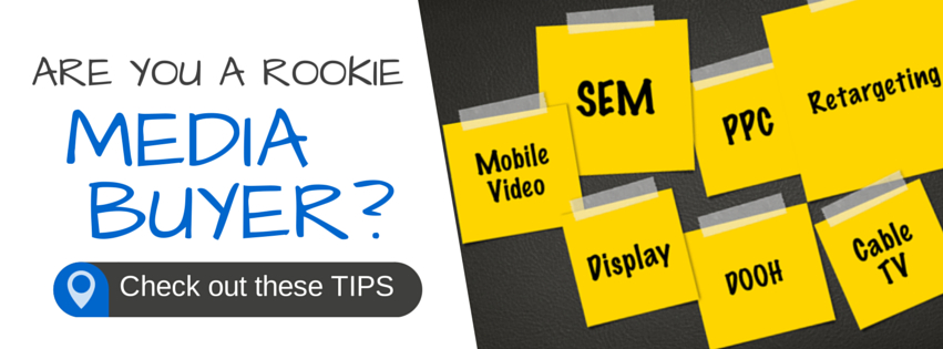 Are you a rookie media buyer?