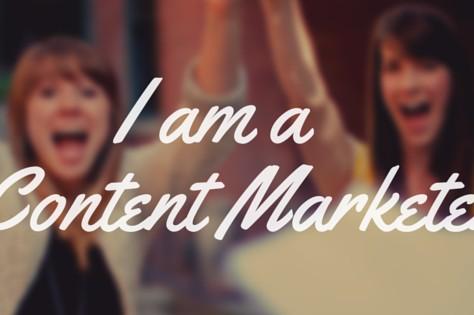 I Am A Content Marketer