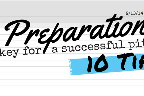 Preparation Is Key For A Successful Pitch (10 Tips)