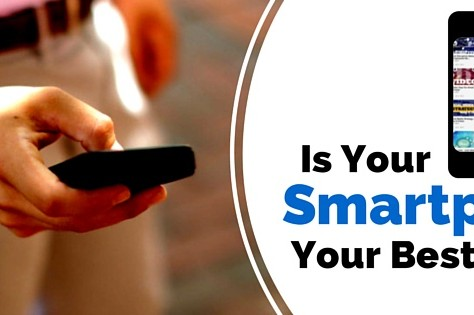 Is Your Smartphone Your Best Friend? — Seriously?