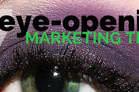 7 Eye-Opening Marketing Tips & Insights