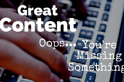 Great Content! — Oops, You're Missing Something