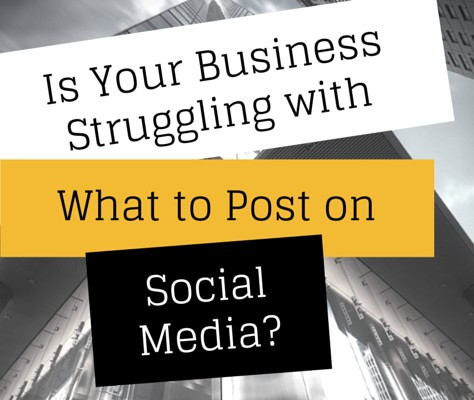 Is Your Business Struggling With What To Post On Social Media?
