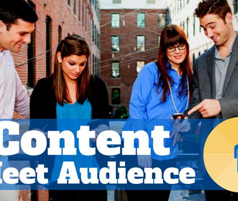 Content… Meet Audience