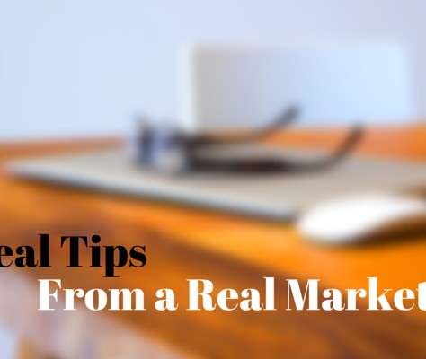 Real Tips From A Real Marketer