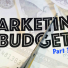 Marketing Budget - Part 3