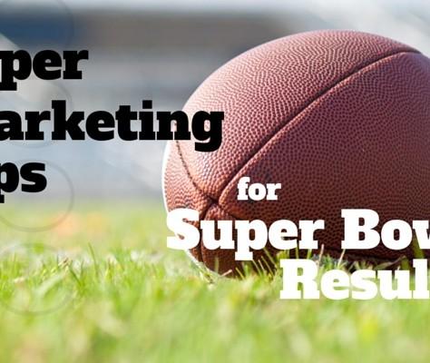 Super Marketing Tips For Super Bowl Results