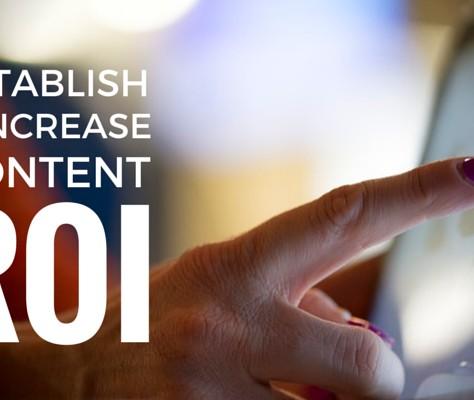 10 Ways To Establish and Increase Content ROI