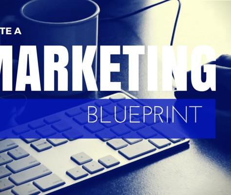 Create A Marketing Blueprint