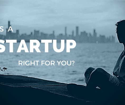 Is A Startup Right For You?
