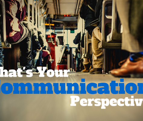 What's Your Communication Perspective?