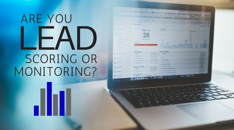 Are You Lead Scoring or Lead Monitoring?